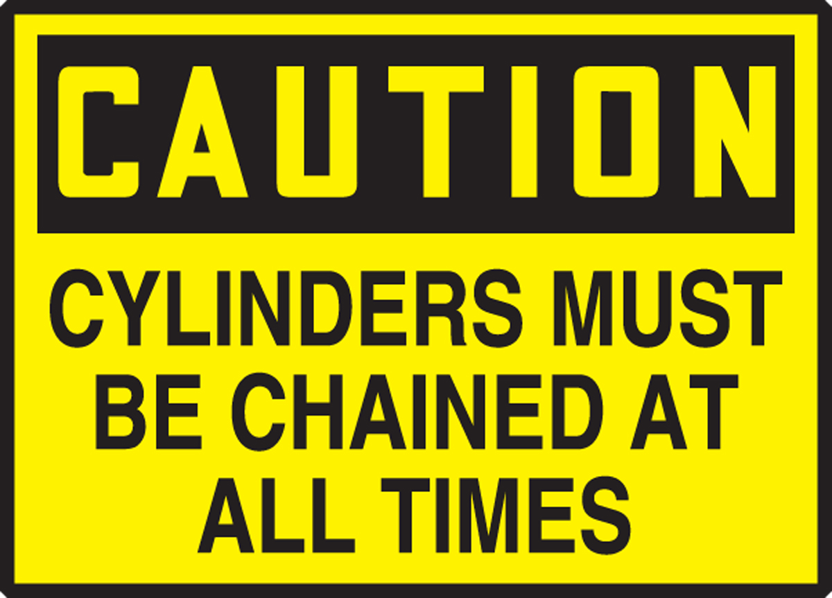 CYLINDERS MUST BE CHAINED AT ALL TIMES