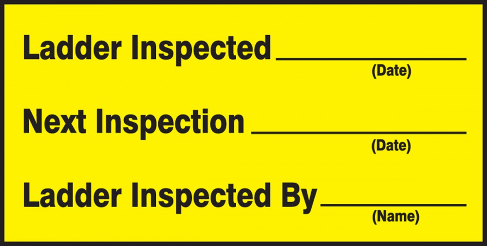 LADDER INSPECTED ___ DATE NEXT INSPECTION ___ DATE LADDER INSPECTED BY ___ DATE
