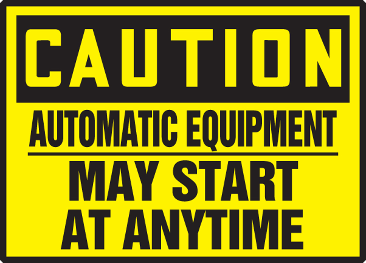 AUTOMATIC EQUIPMENT MAY START AT ANYTIME