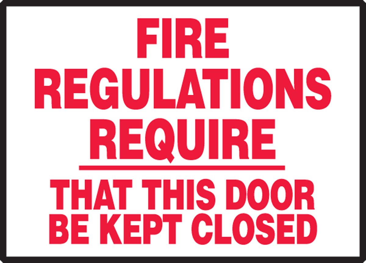 FIRE REGULATIONS REQUIRE THAT THIS DOOR BE KEPT CLOSED