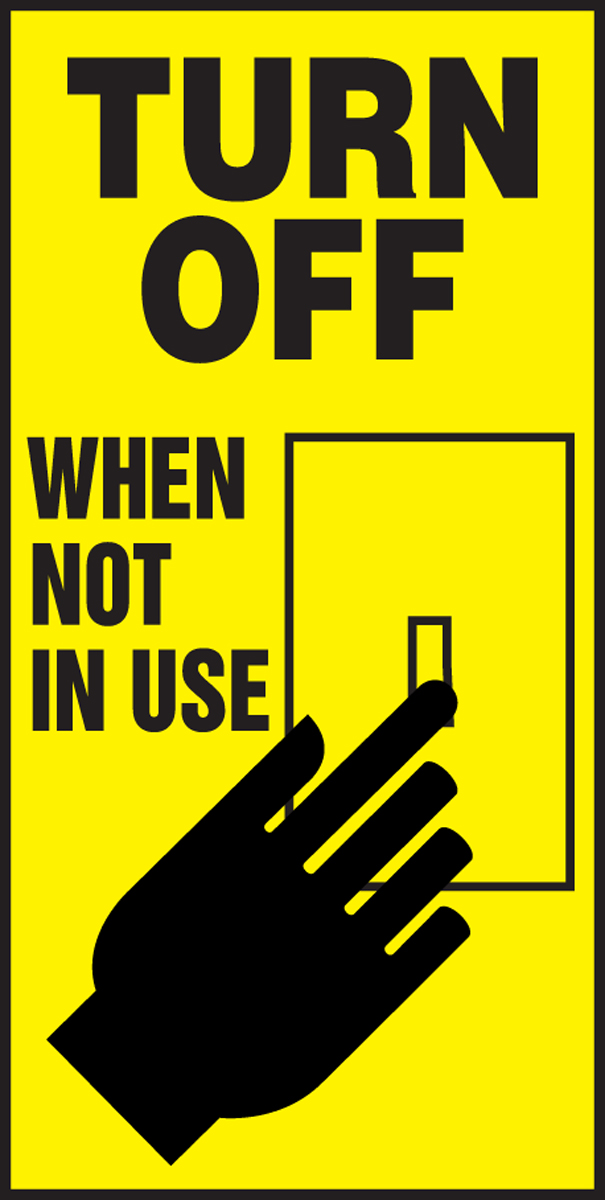 TURN OFF WHEN NOT IN USE (W/GRAPHIC)