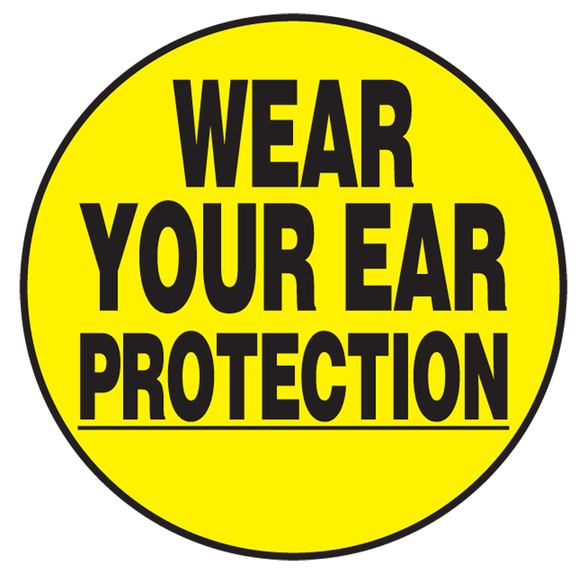 WEAR YOUR EAR PROTECTION