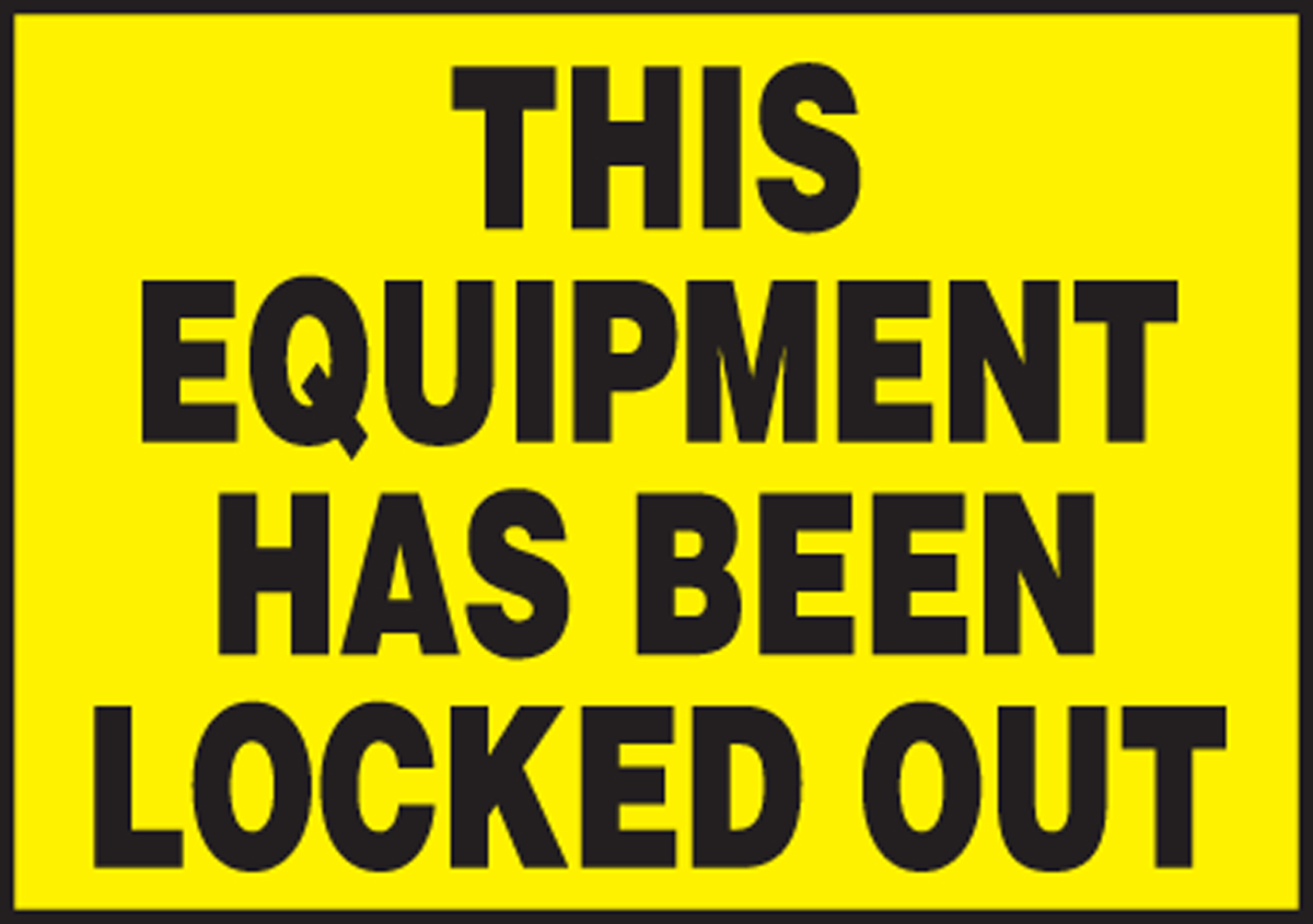 THIS EQUIPMENT HAS BEEN LOCKED OUT