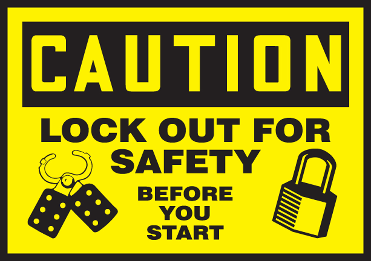 LOCK OUT FOR SAFETY BEFORE YOU START (W/GRAPHIC)