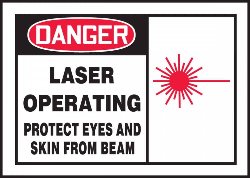 LASER OPERATING PROTECT EYES AND SKIN FROM BEAM (W/GRAPHIC)