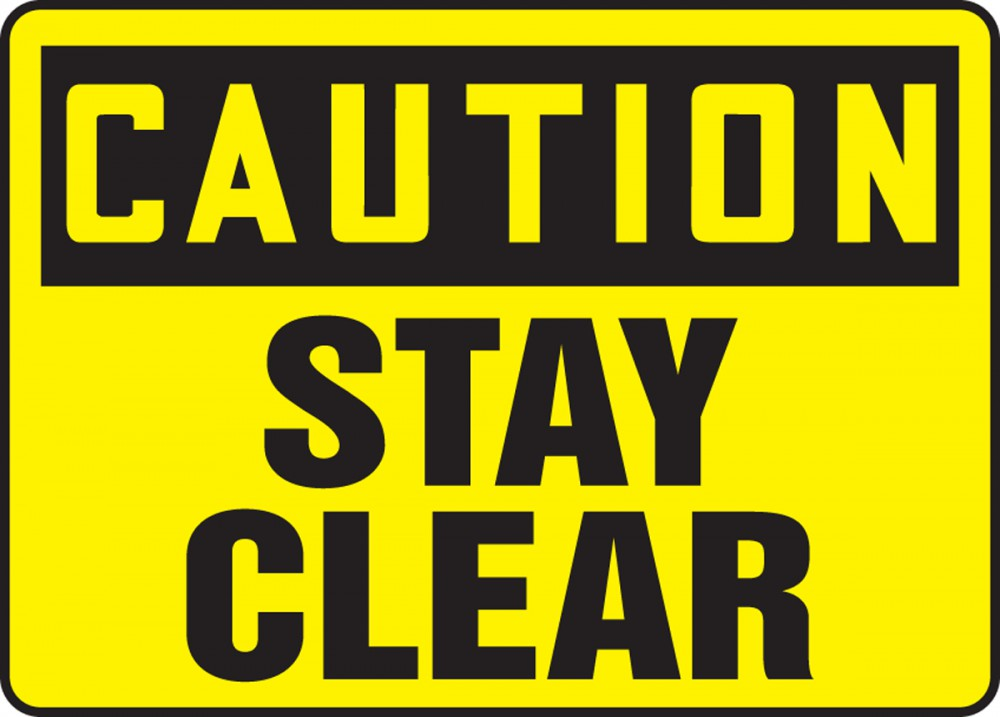 STAY CLEAR