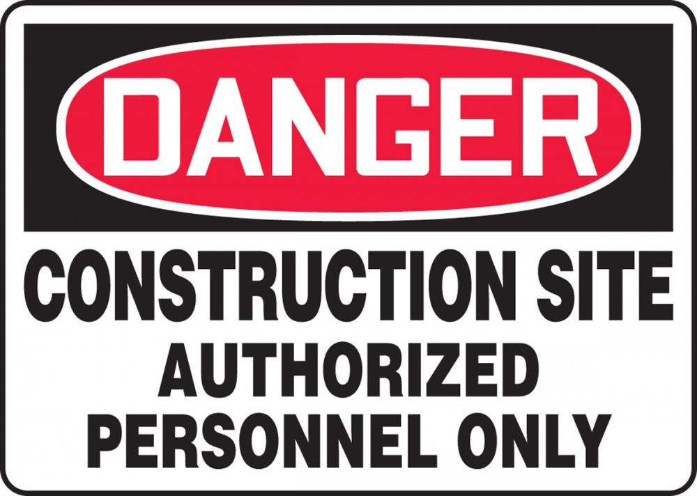 CONSTRUCTION SITE AUTHORIZED PERSONNEL ONLY