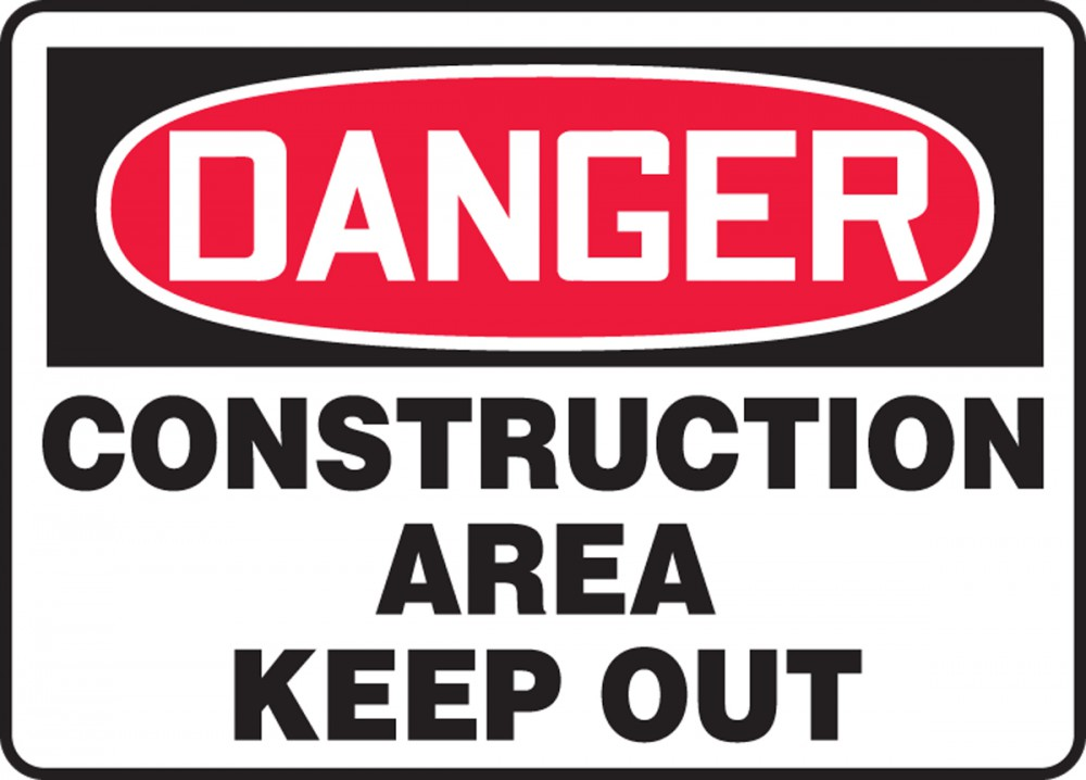 DANGER CONSTRUCTION AREA KEEP OUT