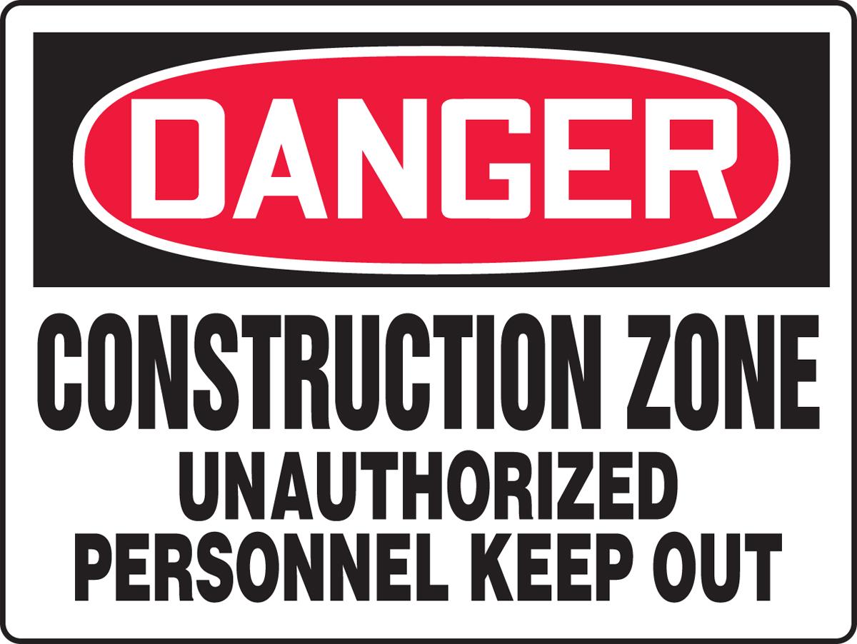 CONSTRUCTION ZONE UN-AUTHORIZED PERSONNEL KEEP OUT