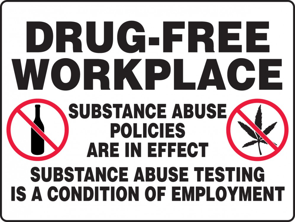 DRUG-FREE WORKPLACE SUBSTANCE ABUSE POLICIES ARE IN EFFECT SUBSTANCE ABUSE TESTING IS A CONDITION OF EMPLOYMENT (W/GRAPHIC)
