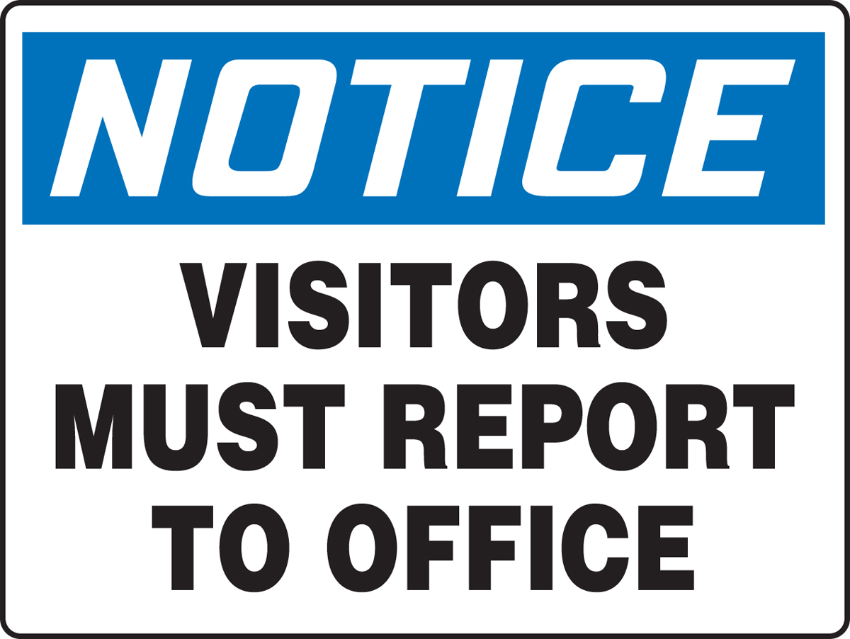 VISITORS MUST REPORT TO OFFICE