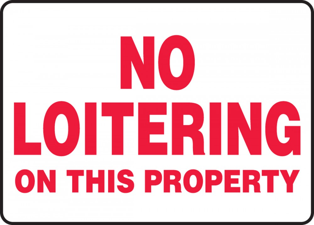 No Loitering On This Property