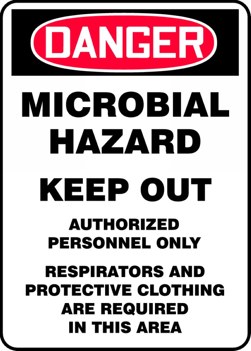 MICROBIAL HAZARD KEEP OUT AUTHORIZED PERSONNEL ONLY RESPIRATORS AND PROTECTIVE CLOTHING ARE REQUIRED IN THIS AREA