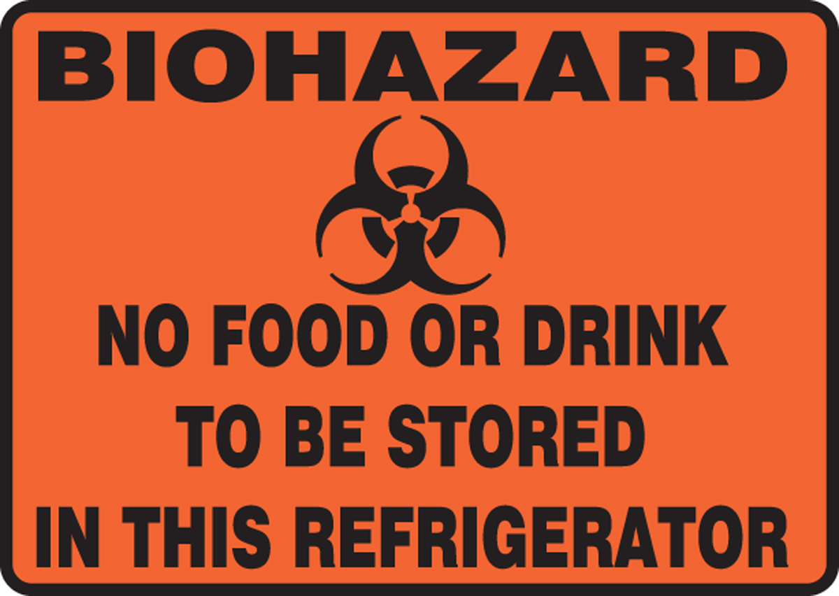 BIOHAZARD NO FOOD OR DRINK TO BE STORED IN THIS REFRIGERATOR (W/GRAPHIC)