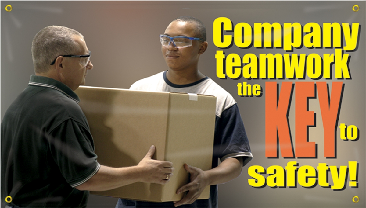 COMPANY TEAMWORK IS THE KEY TO SAFETY!