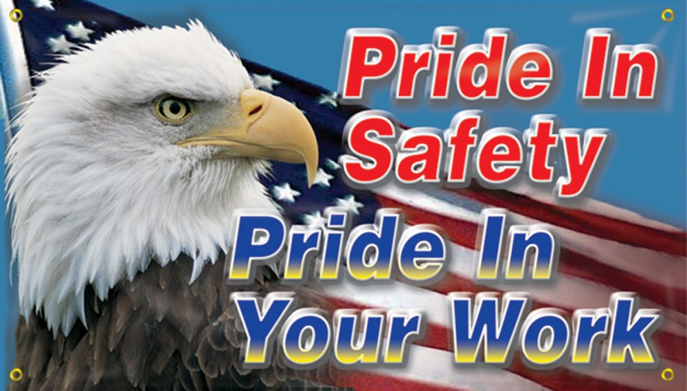 PRIDE IN SAFETY PRIDE IN YOUR WORK