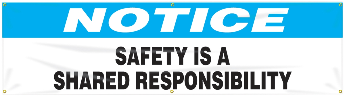 NOTICE SAFETY IS A SHARED RESPONSIBILITY