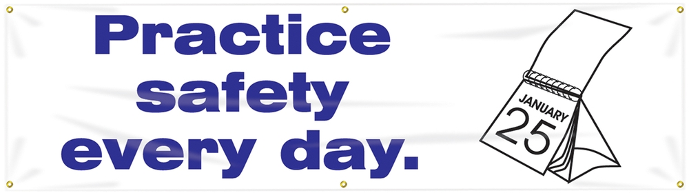 PRACTICE SAFETY EVERY DAY