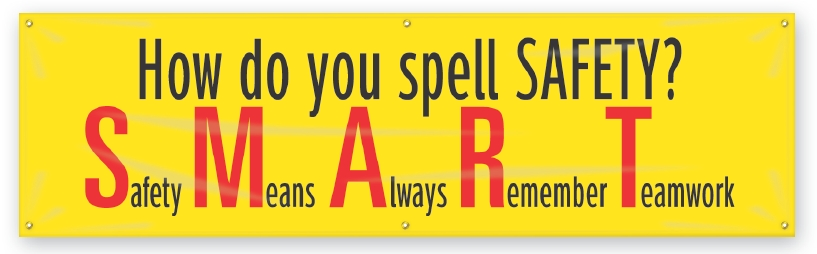 HOW DO YOU SPELL SAFETY? S.AFETY M.EANS A.LWAYS R.EMEMBER T.EAMWORK