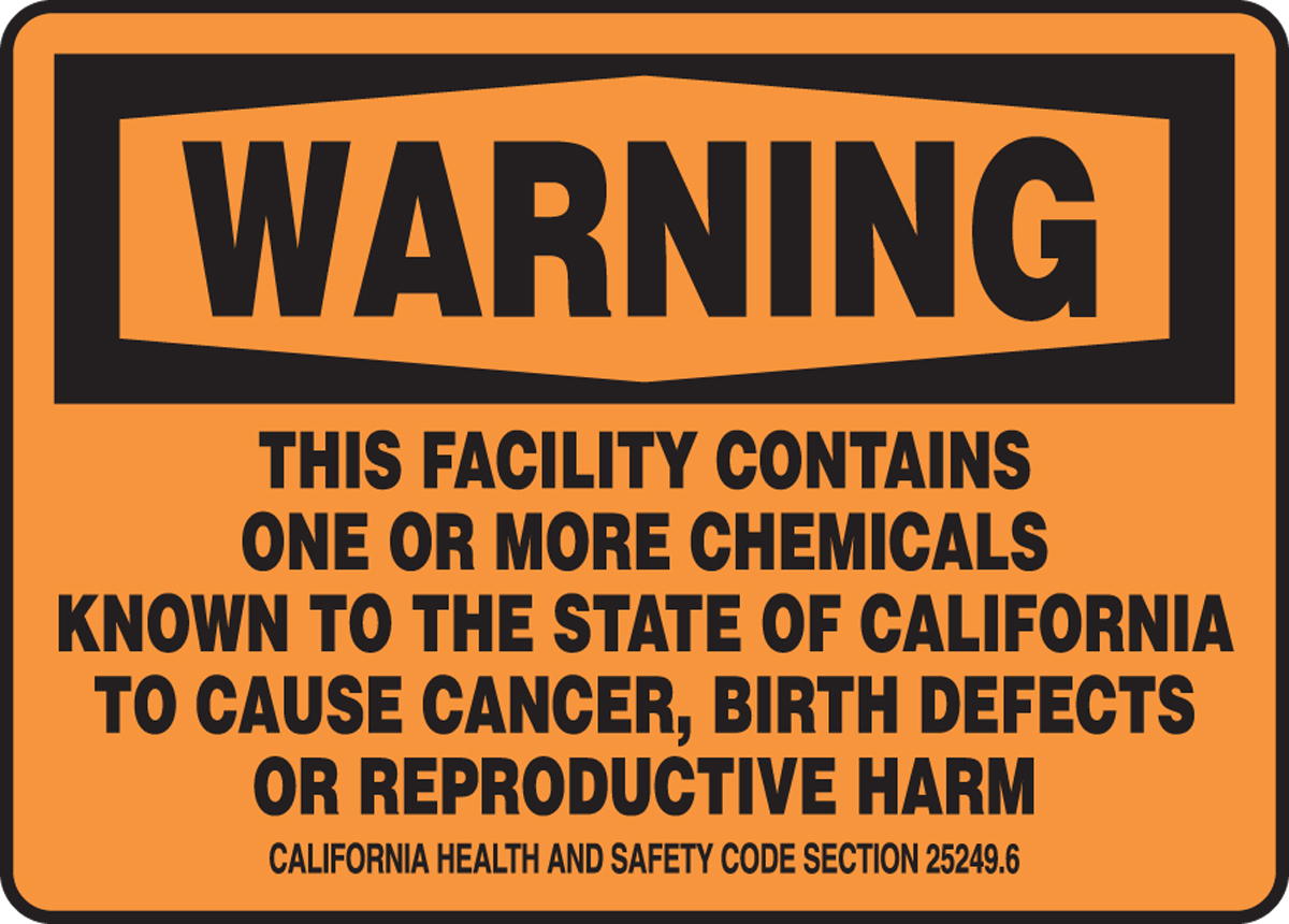 THIS FACILITY CONTAINS ONE OR MORE CHEMICALS KNOWN TO THE STATE OF CALIFORNIA TO CAUSE CANCER, BIRTH DEFECTS OR REPRODUCTIVE HARM