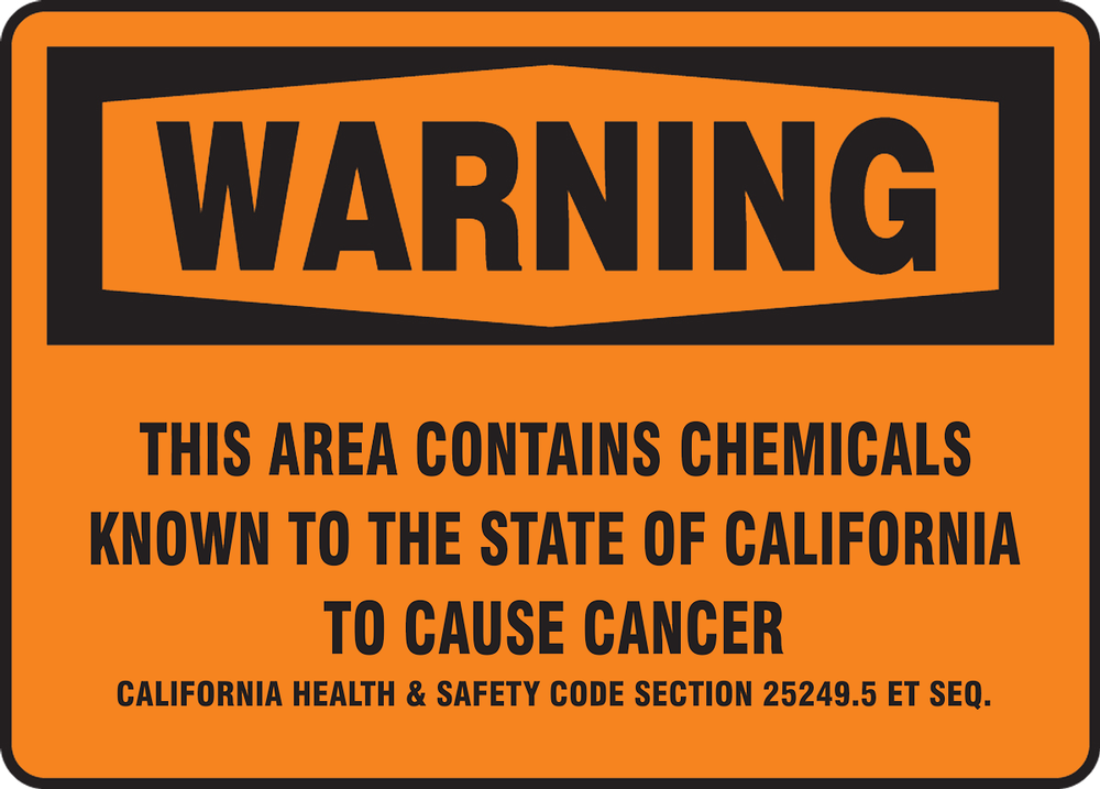 WARNING THIS AREA CONTAINS CHEMICALS KNOWN TO THE STATE OF CALIFORNIA TO CAUSE CANCER CALIFORNIA HEALTH & SAFETY CODE SECTION 25249.5 SEQ.