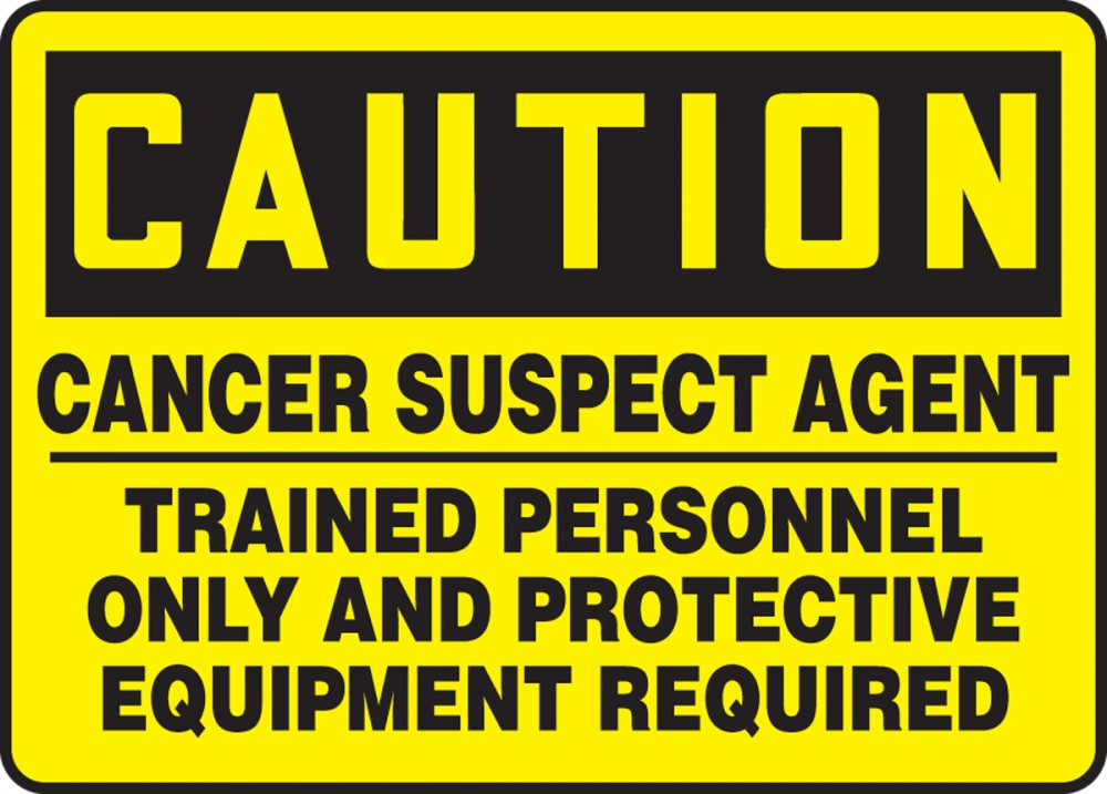 CANCER SUSPECT AGENT TRAINED PERSONNEL ONLY AND PROTECTIVE EQUIPMENT REQUIRED