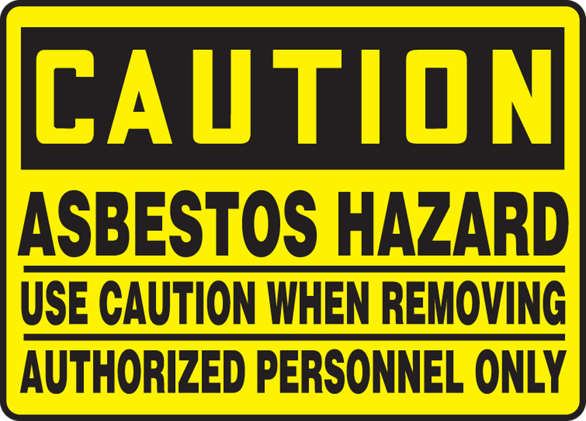 ASBESTOS HAZARD USE CAUTION WHEN REMOVING AUTHORIZED PERSONNEL ONLY