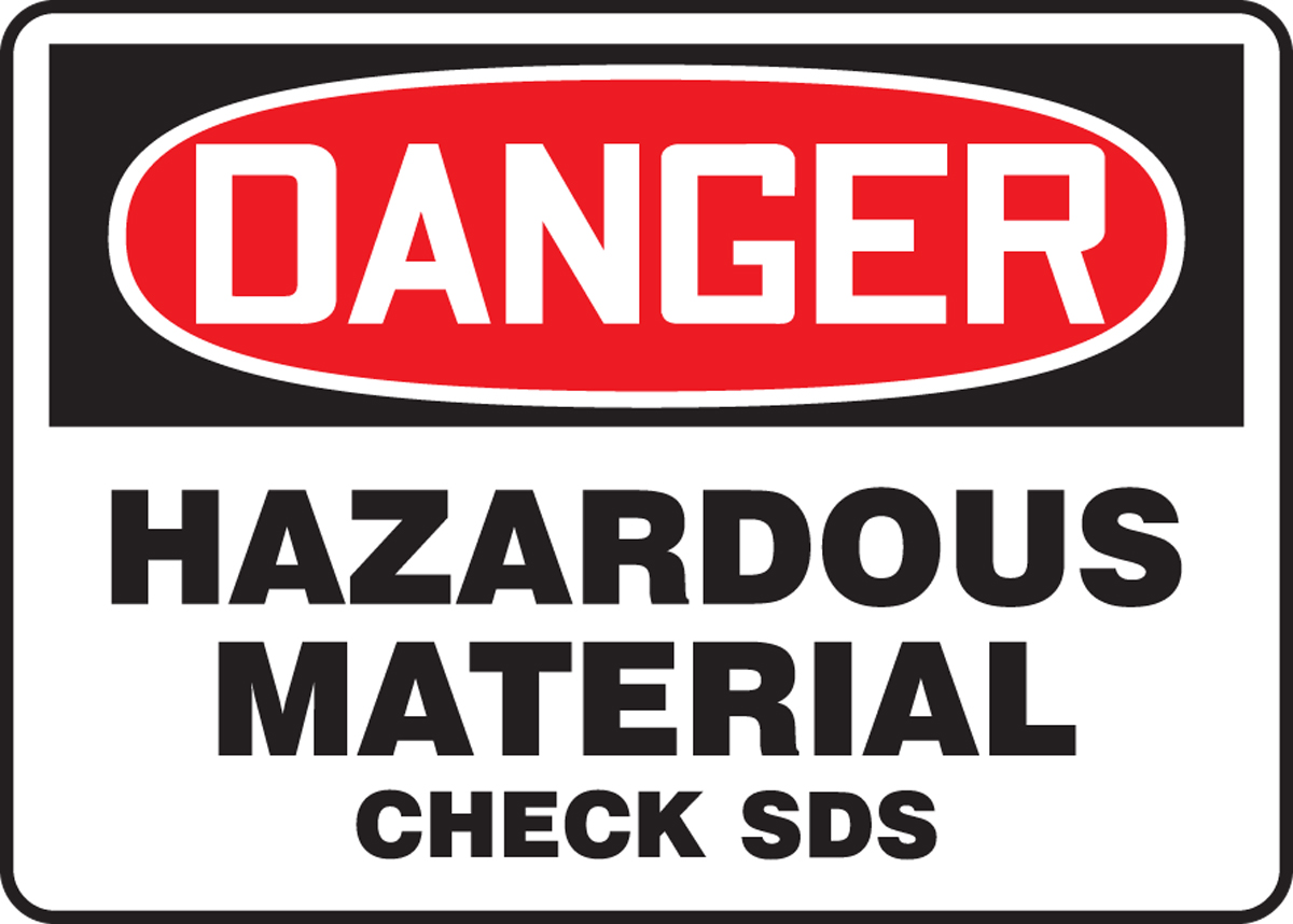 DANGER HAZARDOUS MATERIAL CHECK SDS