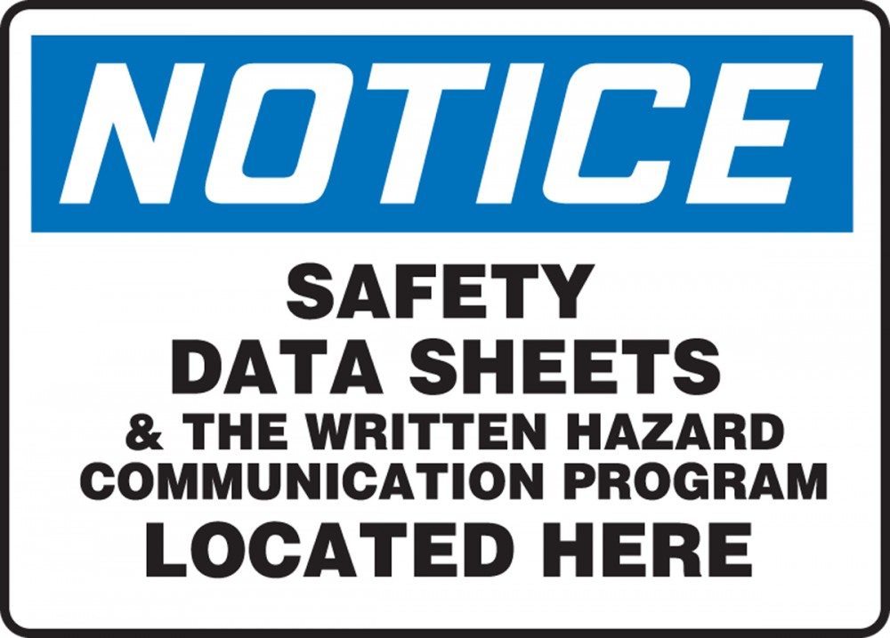NOTICE SAFETY DATA SHEETS AND THE WRITTEN HAZARD COMMUNICATION PROGRAM LOCATED HERE
