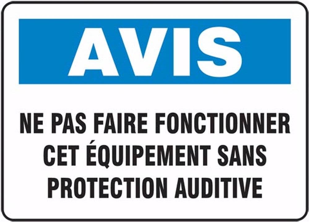 AVIS NE PAS FAIRE FONCTIONNER CET ÉQUIPEMENT SANS PROTECTION AUDITIVE (FRENCH)