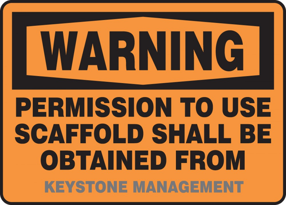 PERMISSION TO USE SCAFFOLD SHALL BE OBTAIN FROM ___ MANAGEMENT