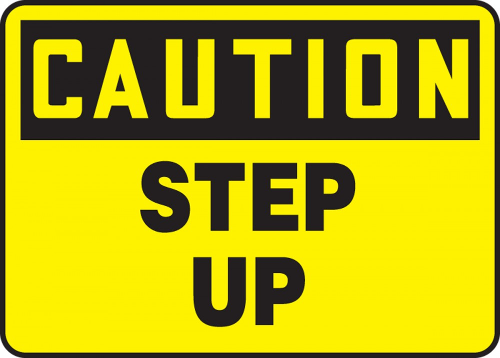 CAUTION STEP UP