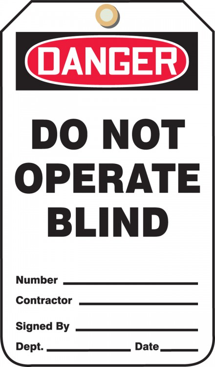 DANGER DO NOT OPERATE BLIND