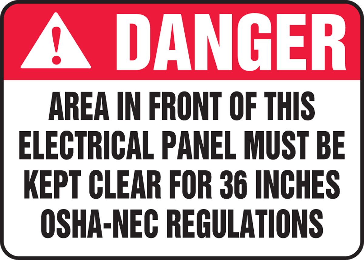 AREA IN FRONT OF THIS ELECTRICAL PANEL MUST BE KEPT CLEAR FOR 36 INCHES OSHA-NEC REGULATIONS (W/GRAPHIC)