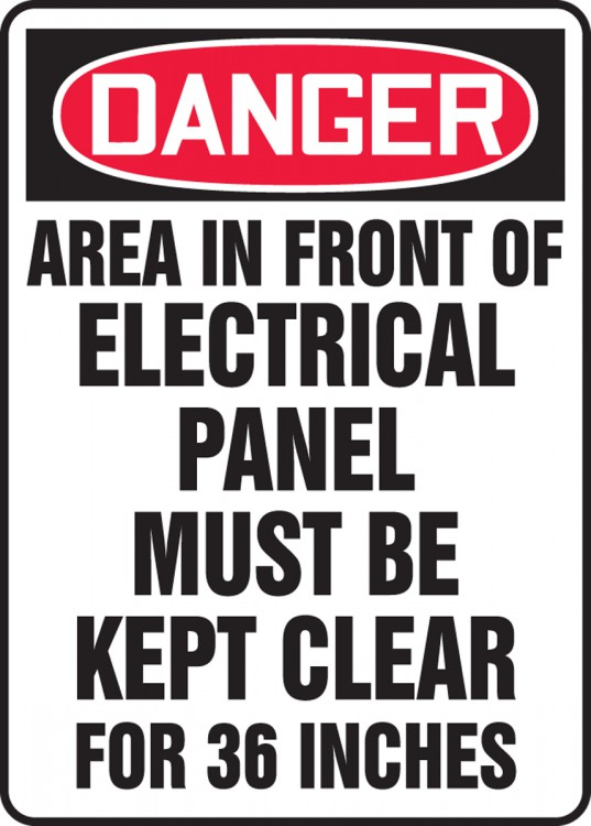 AREA IN FRONT OF THIS ELECTRICAL PANEL MUST BE KEPT CLEAR FOR 36 INCHES