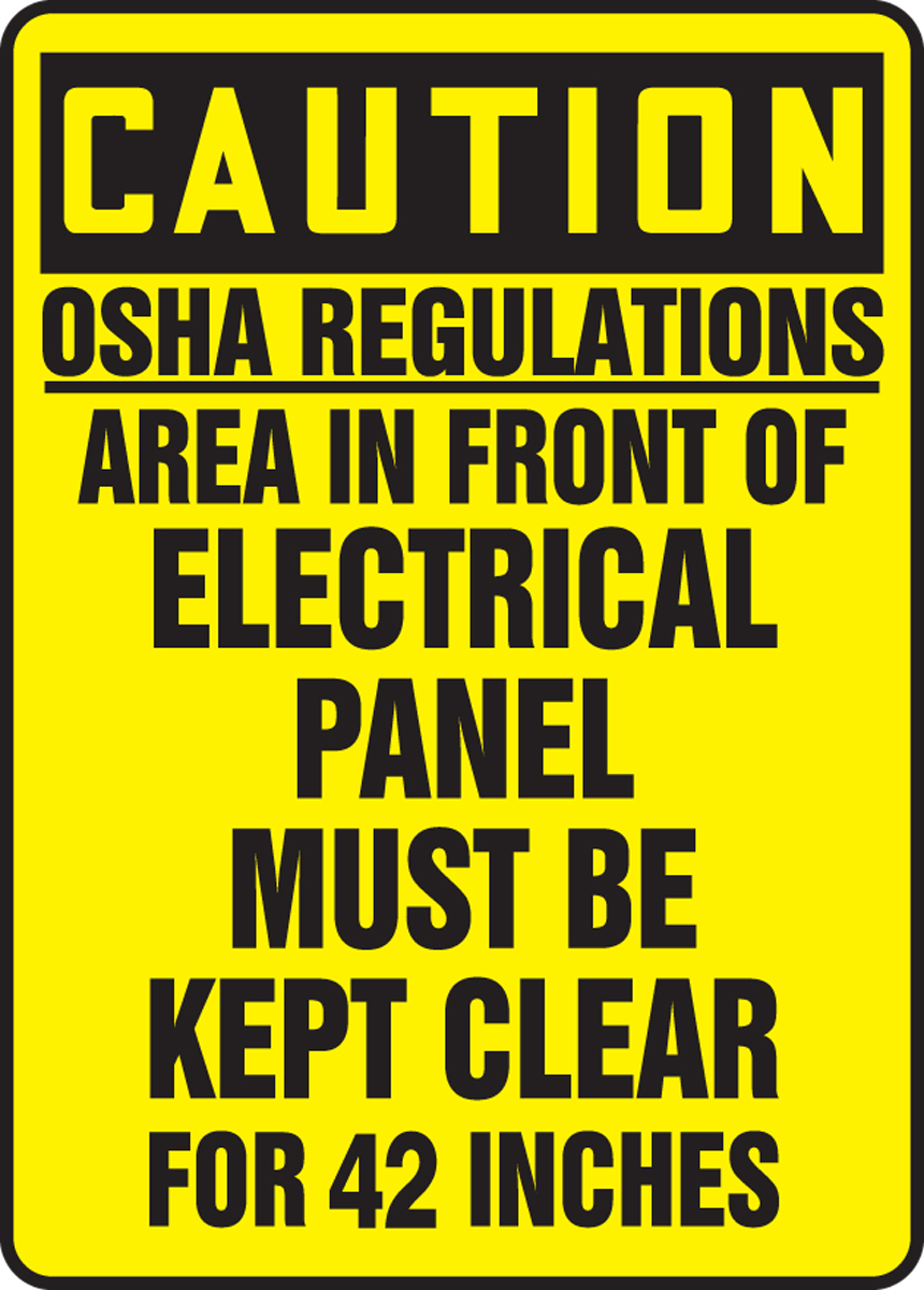 OSHA REGULATIONS AREA IN FRONT ELECTRICAL PANEL MUST BE KEPT CLEAR FOR 42 INCHES