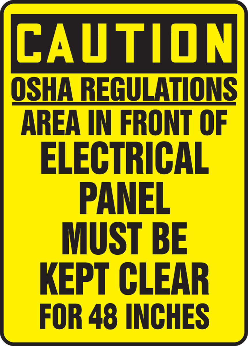 OSHA REGULATIONS AREA IN FRONT ELECTRICAL PANEL MUST BE KEPT CLEAR FOR 48 INCHES