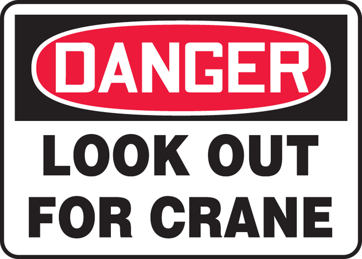 LOOK OUT FOR CRANE