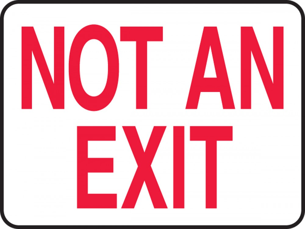 NOT AN EXIT<BR><BR> NO ES SALIDA (SPANISH)<BR><BR> N'EST PAS UNE SORTIE (FRENCH)