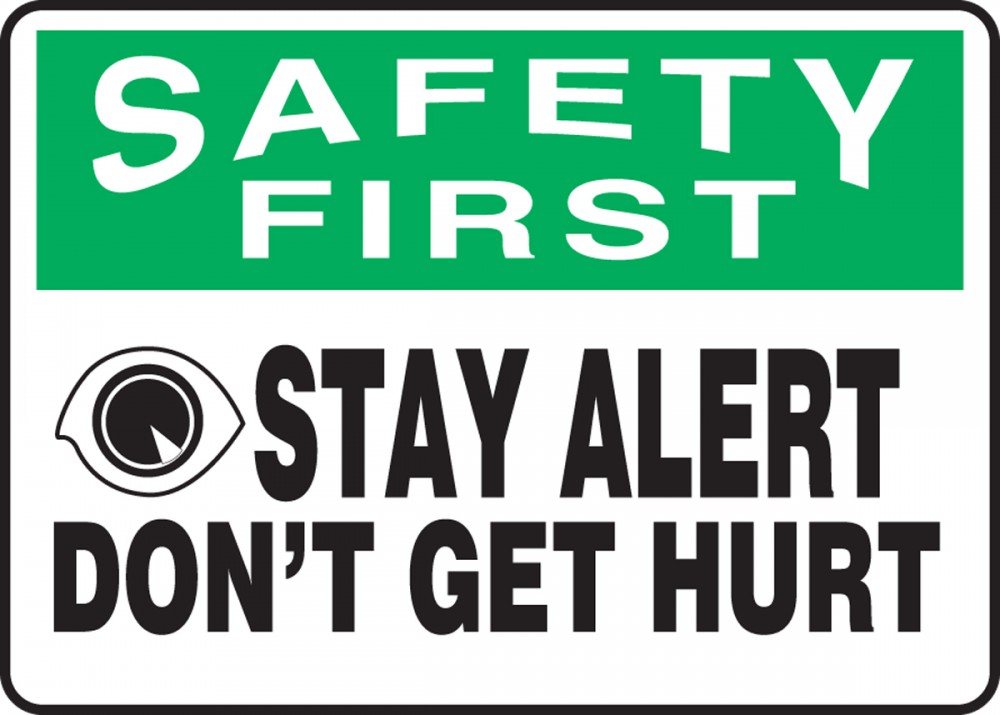 STAY ALERT DON'T GET HURT (W/GRAPHIC)
