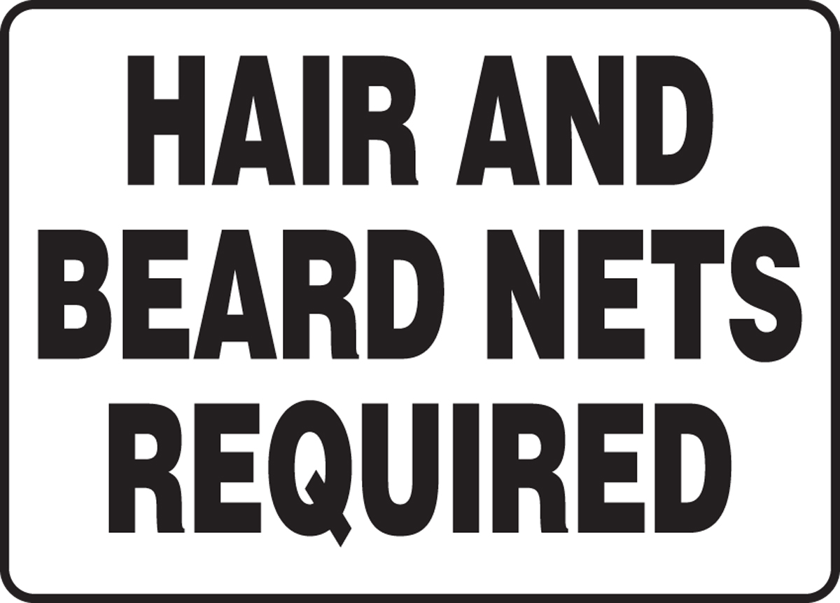HAIR AND BEARD NETS REQUIRED