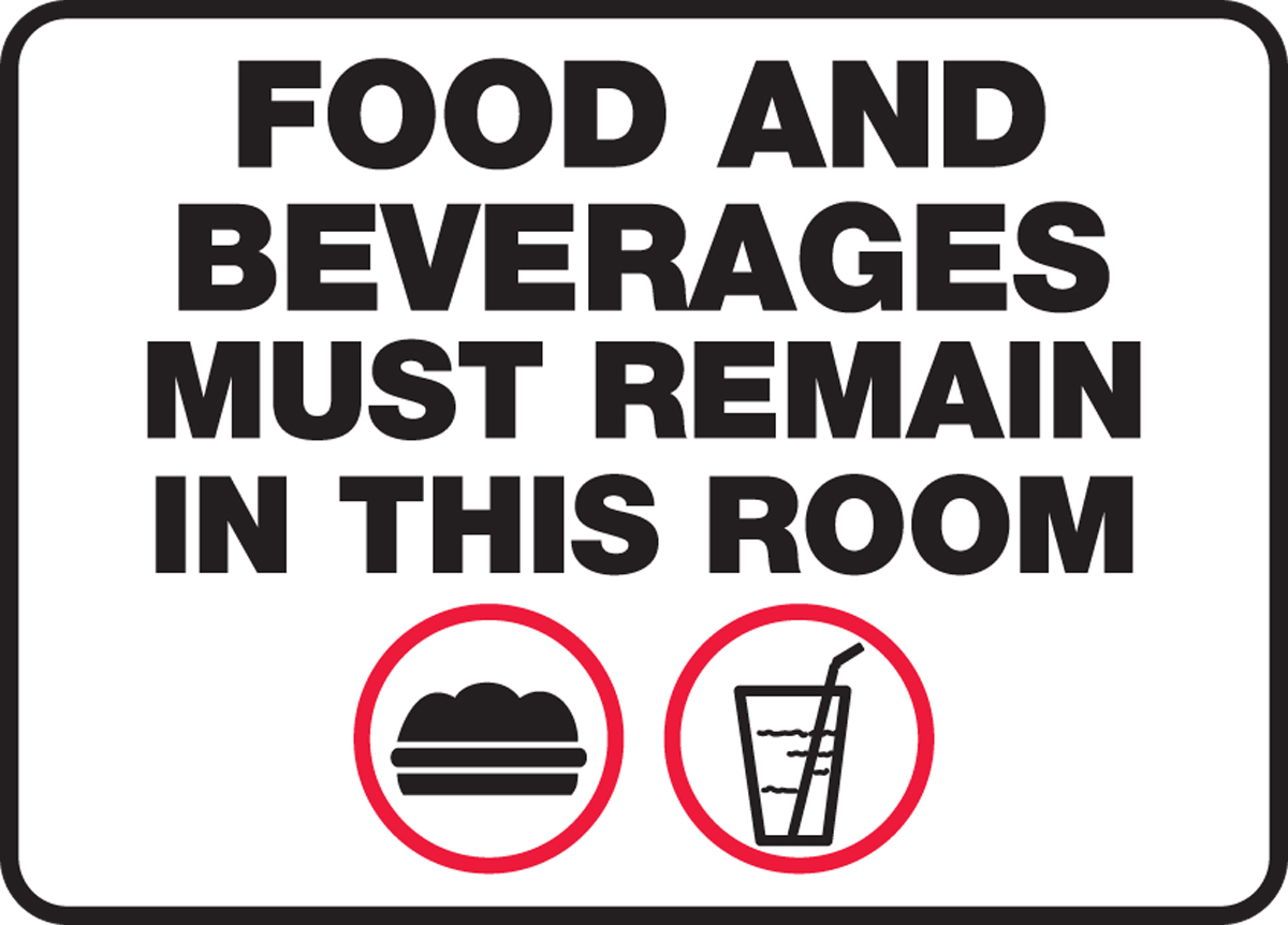 FOOD AND BEVERAGES MUST REMAIN IN THIS ROOM (W/GRAPHIC)
