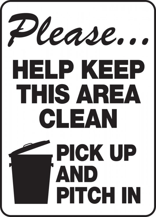 PLEASE… HELP KEEP THIS AREA CLEAN PICK UP AND PITCH IN (W/GRAPHIC)
