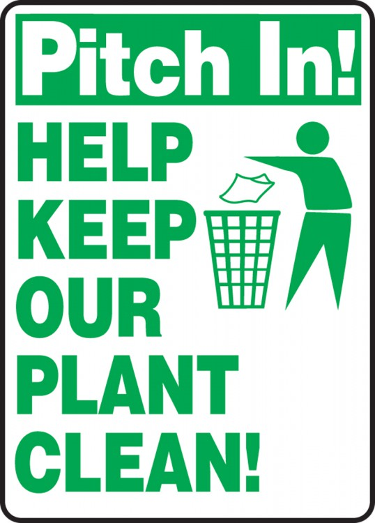 PITCH IN! HELP KEEP OUR PLANT CLEAN! (W/GRAPHIC)