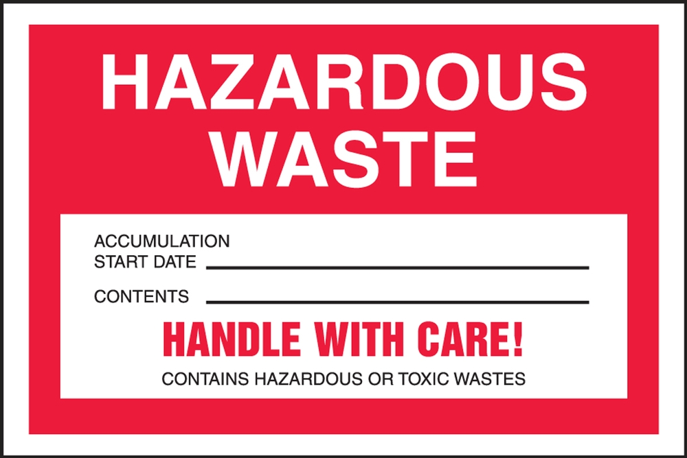 HAZARDOUS WASTE ACCUMULATION START DATE ____ CONTENTS ____ HANDLE WITH CARE! CONTAINS HAZARDOUS OR TOXIC WASTES