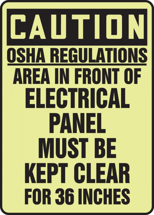 OSHA REGULATIONS AREA IN FRONT ELECTRICAL PANEL MUST BE KEPT CLEAR FOR 36 INCHES