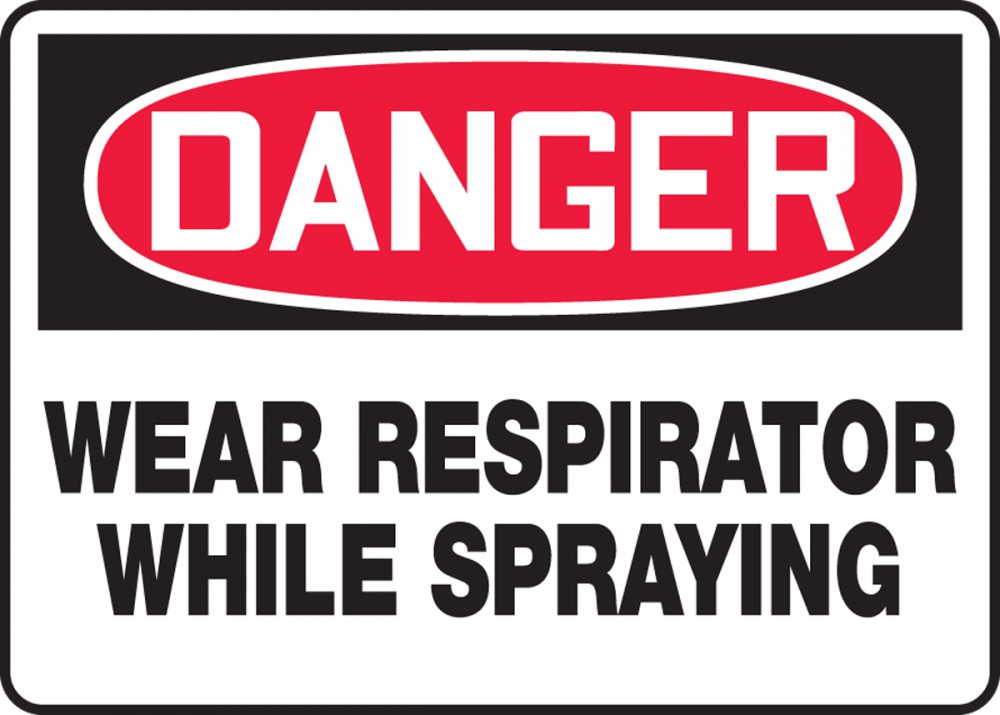 WEAR RESPIRATOR WHILE SPRAYING