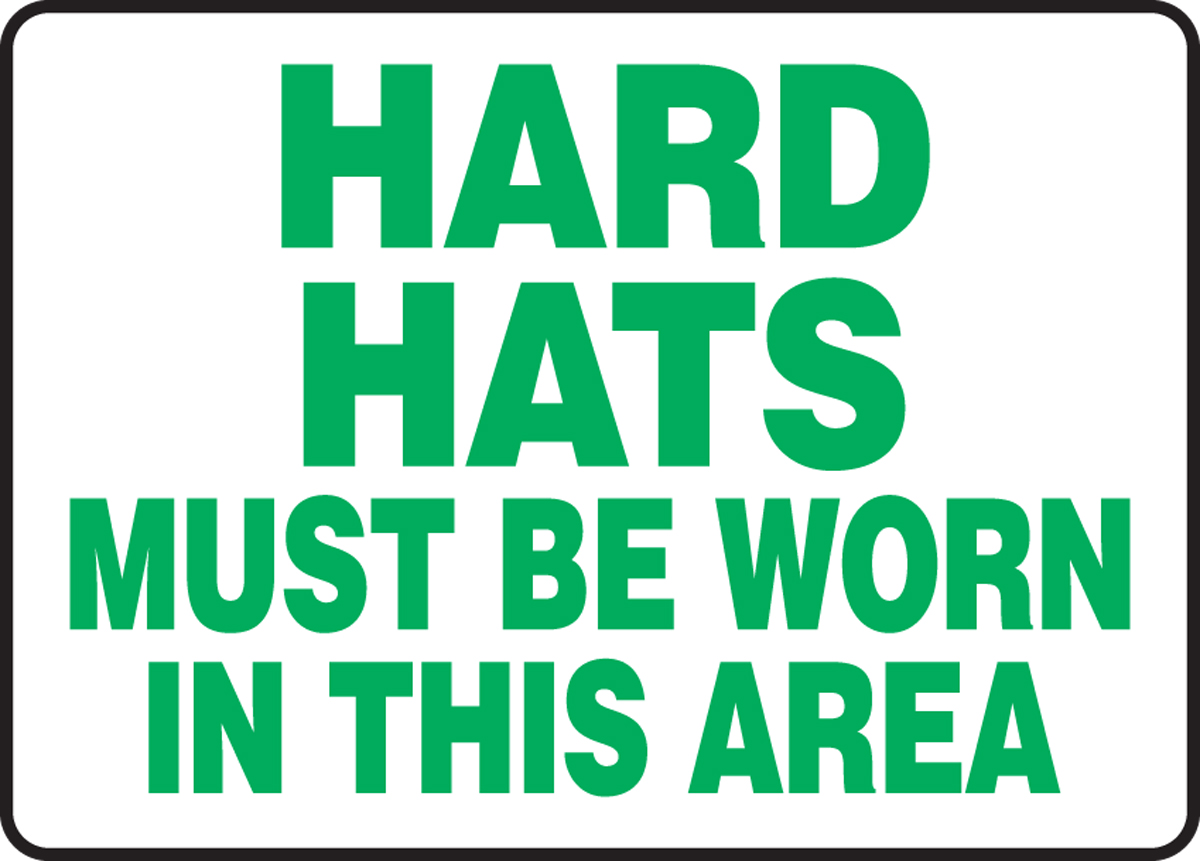 HARD HATS MUST BE WORN IN THIS AREA
