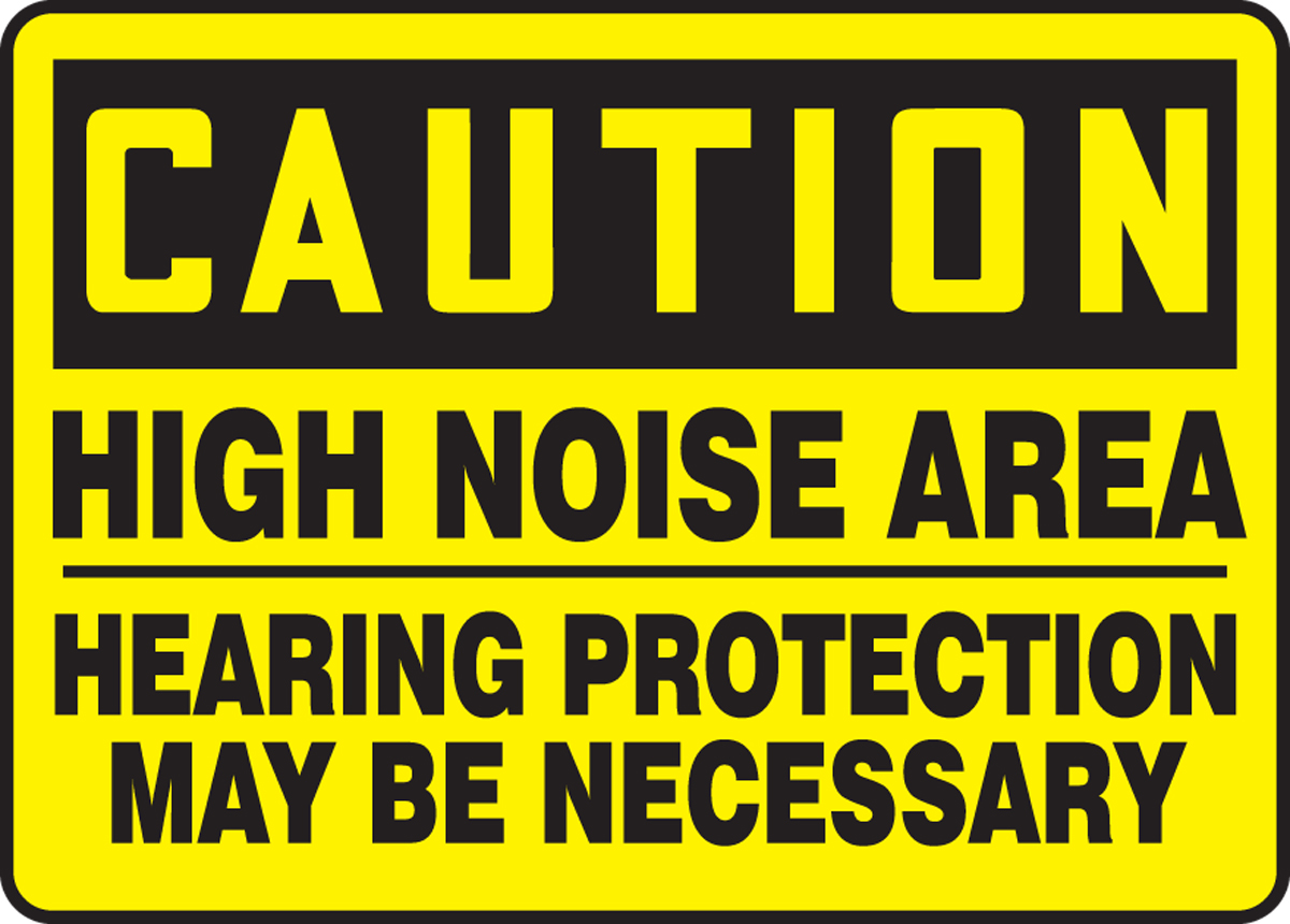 HIGH NOISE AREA HEARING PROTECTION MAY BE NECESSARY