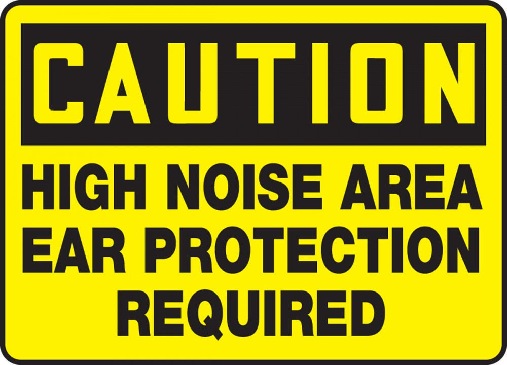 HIGH NOISE AREA EAR PROTECTION REQUIRED